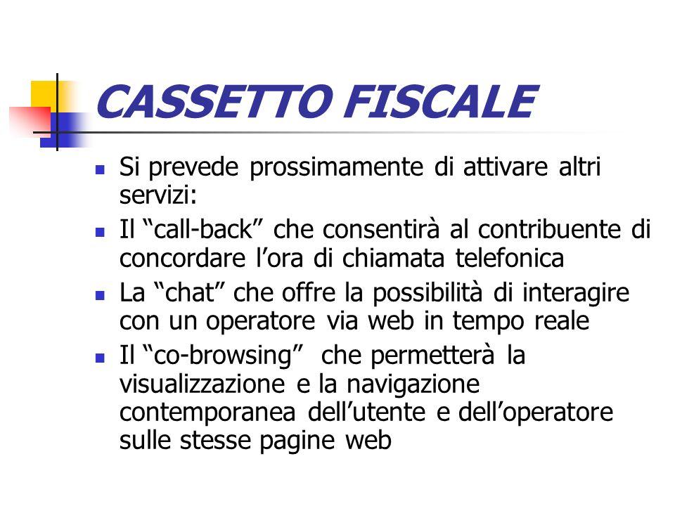 CASSETTO FISCALE Si prevede prossimamente di attivare altri servizi:
