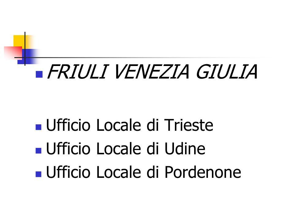 FRIULI VENEZIA GIULIA Ufficio Locale di Trieste