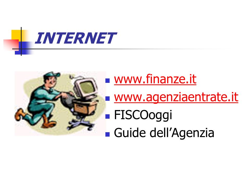 INTERNET www.finanze.it www.agenziaentrate.it FISCOoggi