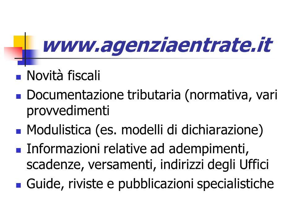 www.agenziaentrate.it Novità fiscali