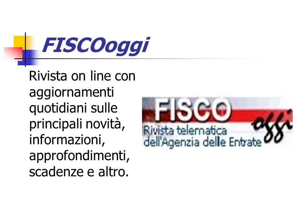 FISCOoggi Rivista on line con aggiornamenti quotidiani sulle principali novità, informazioni, approfondimenti, scadenze e altro.