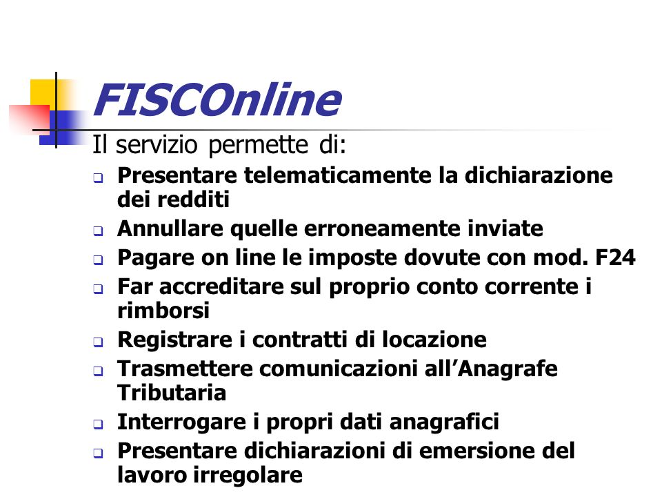 FISCOnline Il servizio permette di: