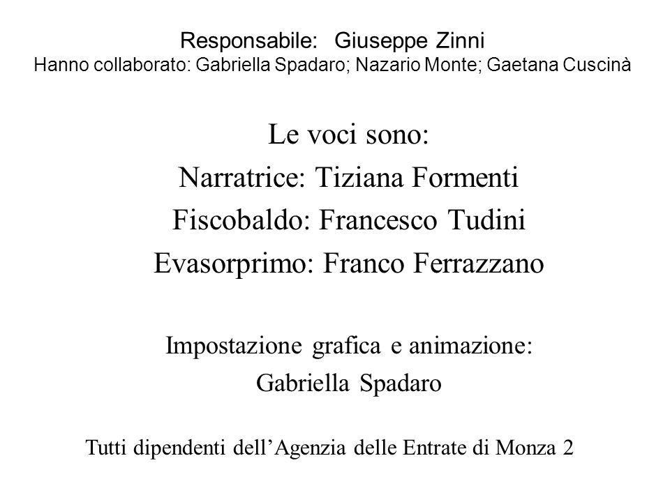Narratrice: Tiziana Formenti Fiscobaldo: Francesco Tudini
