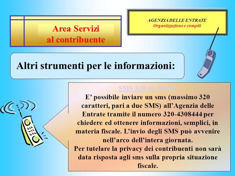 Organizzazione e compiti Altri strumenti per le informazioni: