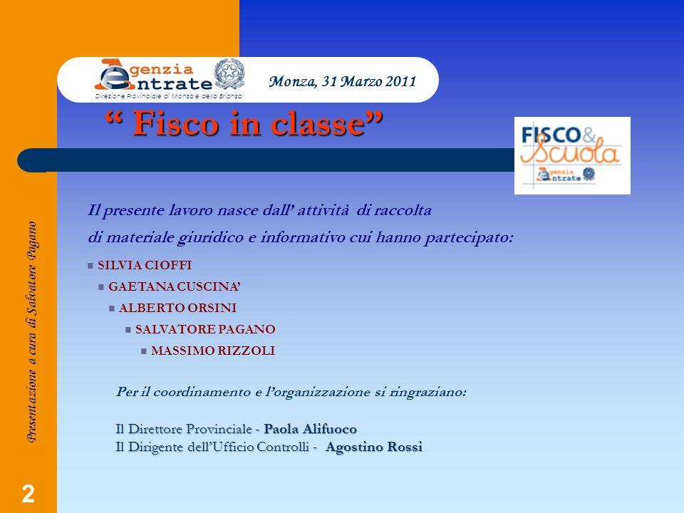 Fisco in classe Monza, 31 Marzo 2011