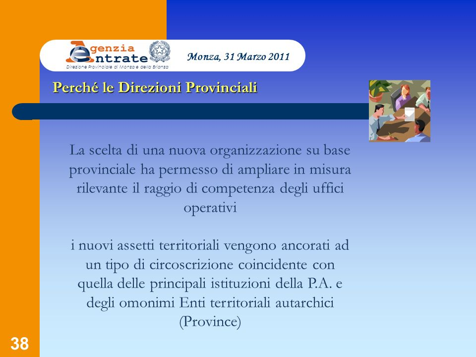 Perché le Direzioni Provinciali