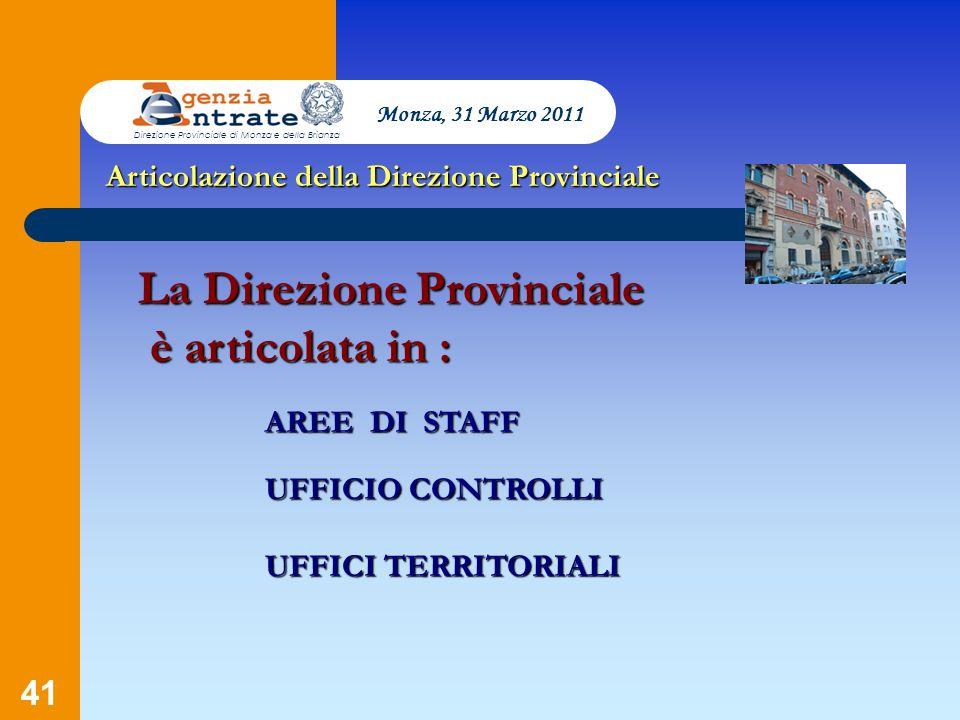 La Direzione Provinciale è articolata in :