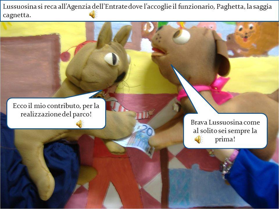 Lussuosina si reca all'Agenzia dell'Entrate dove l'accoglie il funzionario, Paghetta, la saggia cagnetta.