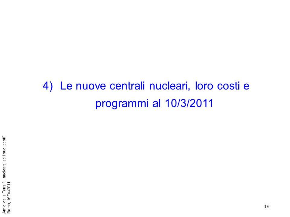 Le nuove centrali nucleari, loro costi e programmi al 10/3/2011