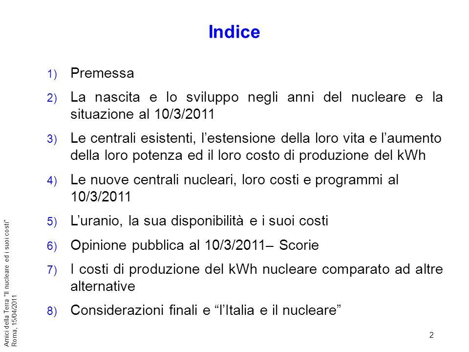 Indice Premessa. La nascita e lo sviluppo negli anni del nucleare e la situazione al 10/3/2011.