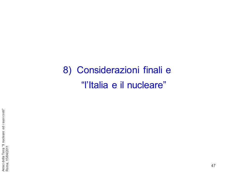 Considerazioni finali e l'Italia e il nucleare