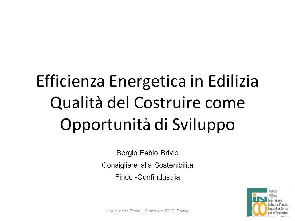 Efficienza Energetica in Edilizia Qualità del Costruire come Opportunità di Sviluppo