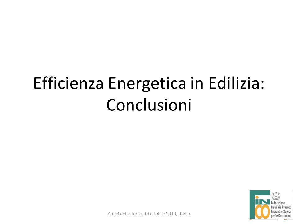 Efficienza Energetica in Edilizia: Conclusioni