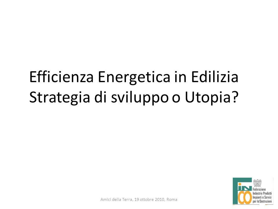 Efficienza Energetica in Edilizia Strategia di sviluppo o Utopia