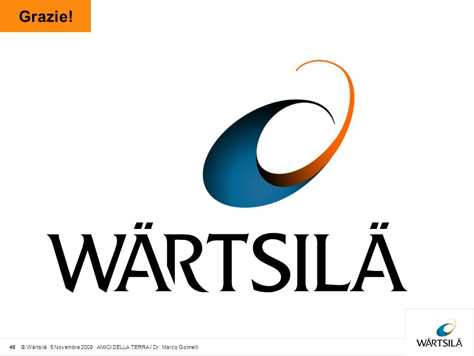 Grazie! 48 © Wärtsilä 5 Novembre 2009 AMICI DELLA TERRA / Dr. Marco Golinelli