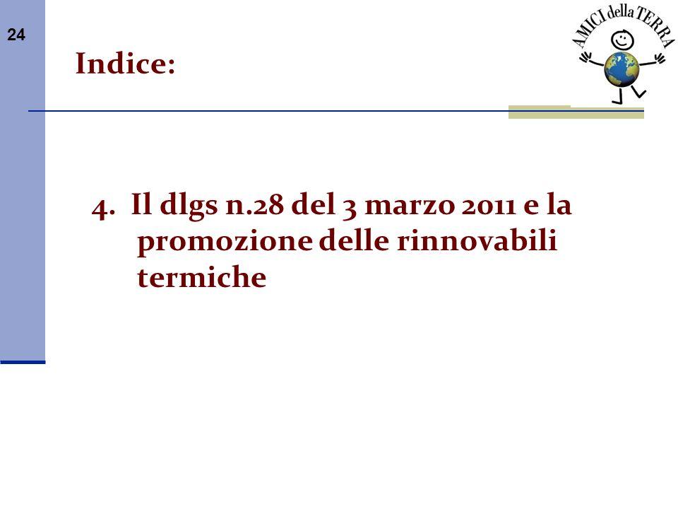 Indice: 4. Il dlgs n.28 del 3 marzo 2011 e la promozione delle rinnovabili termiche