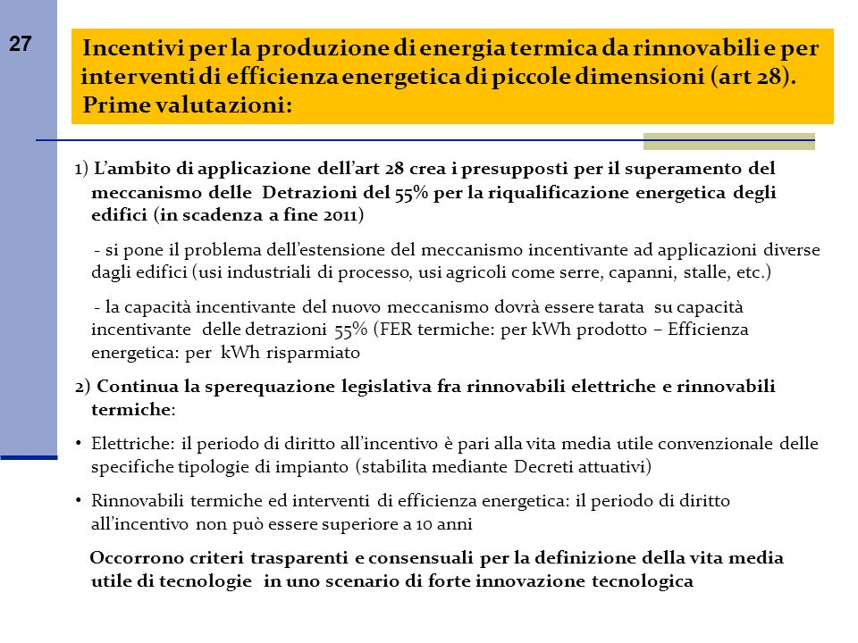 Incentivi per la produzione di energia termica da rinnovabili e per interventi di efficienza energetica di piccole dimensioni (art 28).