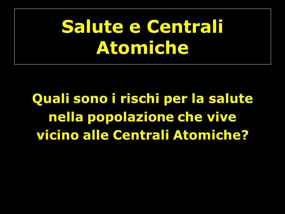 Salute e Centrali Atomiche