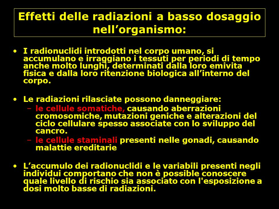 Effetti delle radiazioni a basso dosaggio nell'organismo: