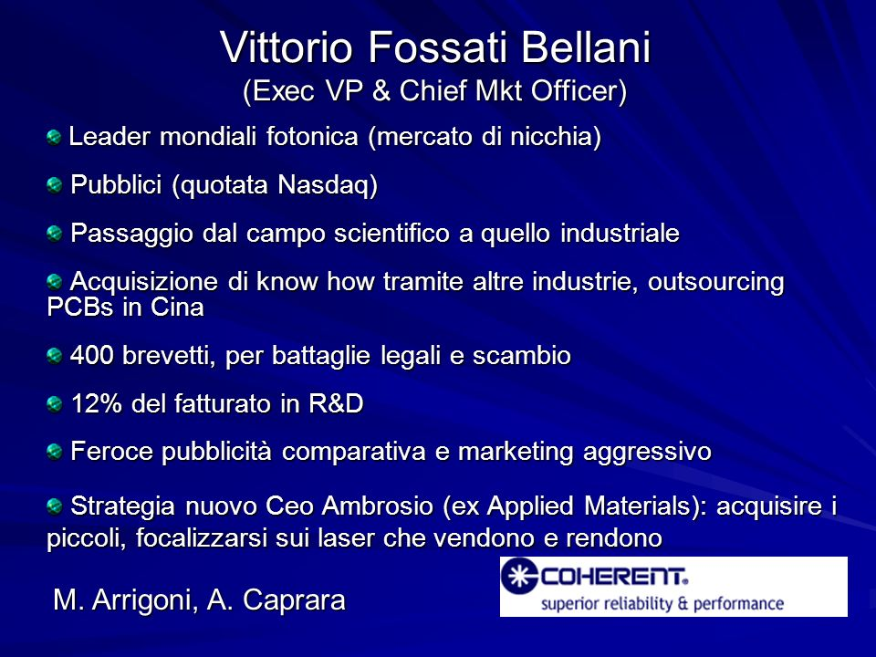 Vittorio Fossati Bellani (Exec VP & Chief Mkt Officer)
