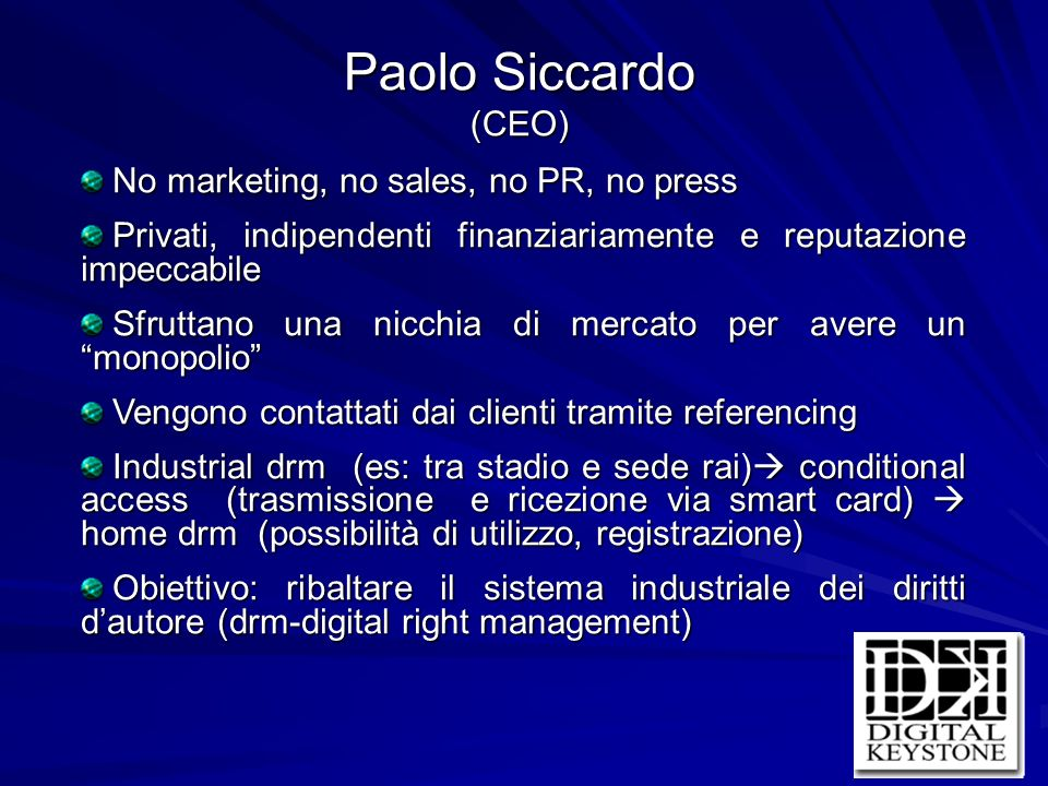 Paolo Siccardo (CEO) No marketing, no sales, no PR, no press