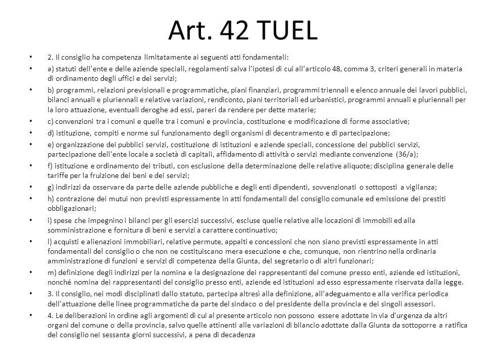 Art. 42 TUEL 2. Il consiglio ha competenza limitatamente ai seguenti atti fondamentali: