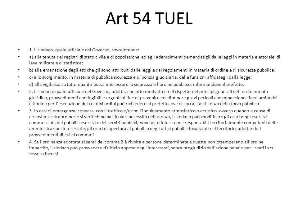 Art 54 TUEL 1. Il sindaco, quale ufficiale del Governo, sovraintende: