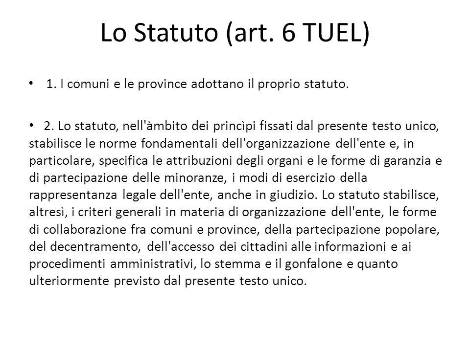 Lo Statuto (art. 6 TUEL) 1. I comuni e le province adottano il proprio statuto.