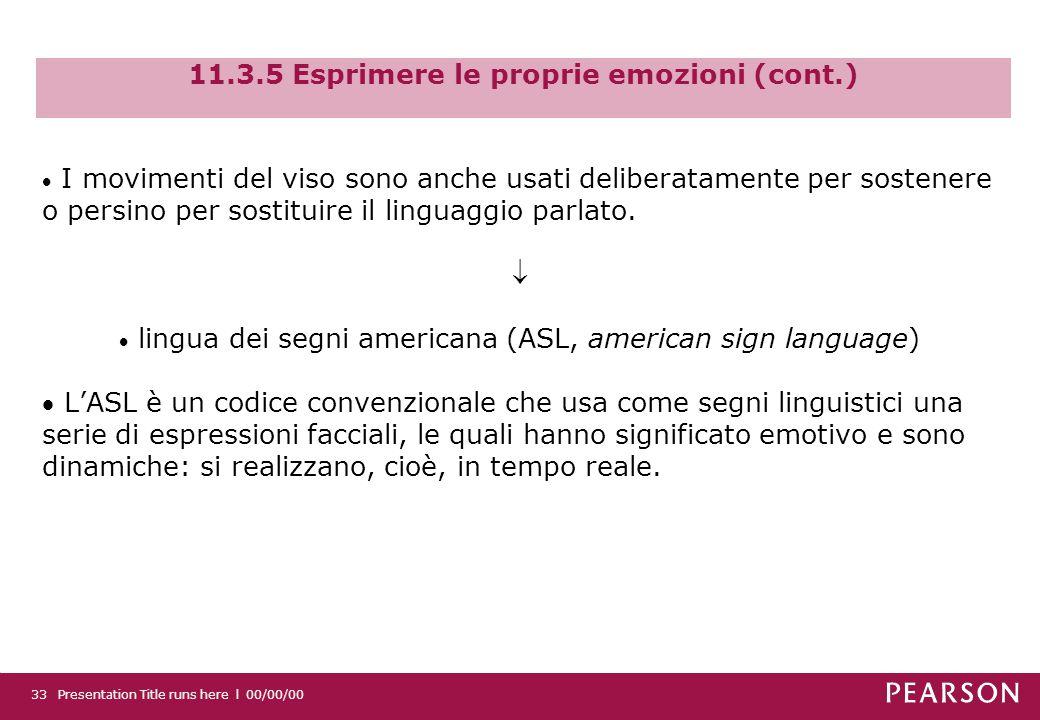 11.3.5 Esprimere le proprie emozioni (cont.)