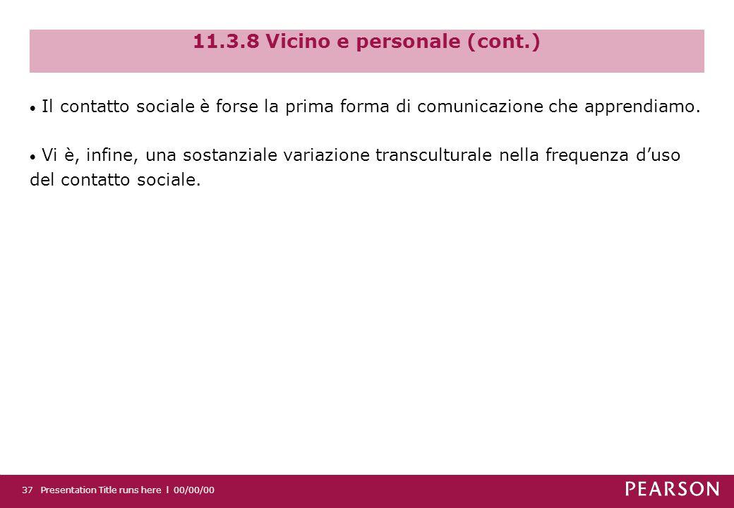 11.3.8 Vicino e personale (cont.)