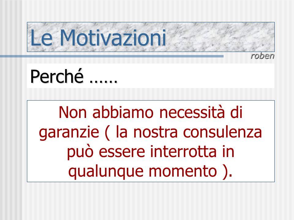 Le Motivazioni Perché ……
