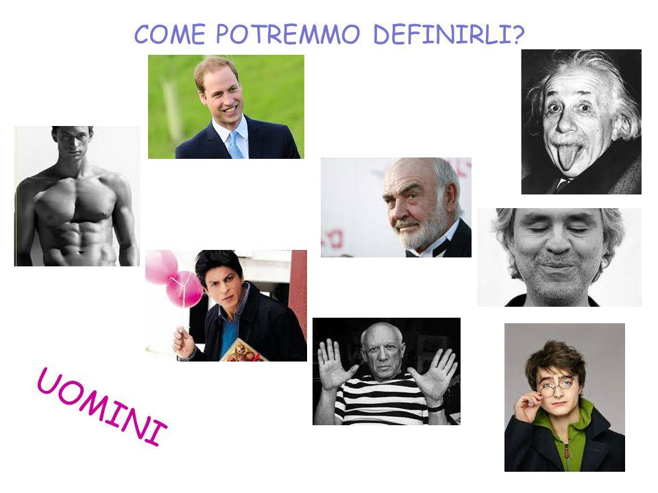 COME POTREMMO DEFINIRLI