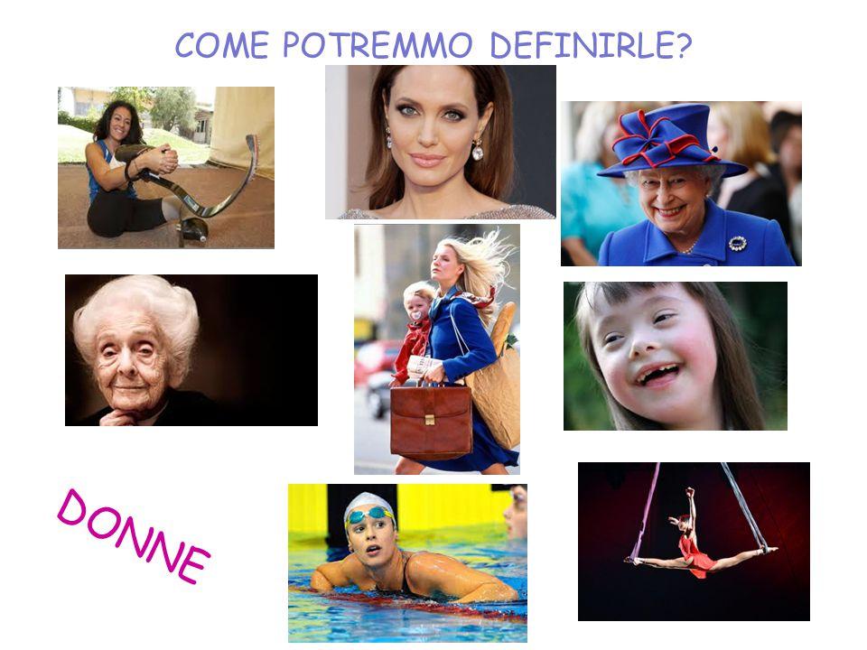 COME POTREMMO DEFINIRLE