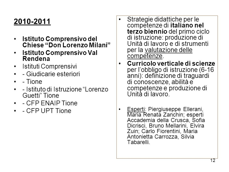 Strategie didattiche per le competenze di italiano nel terzo biennio del primo ciclo di istruzione: produzione di Unità di lavoro e di strumenti per la valutazione delle competenze.
