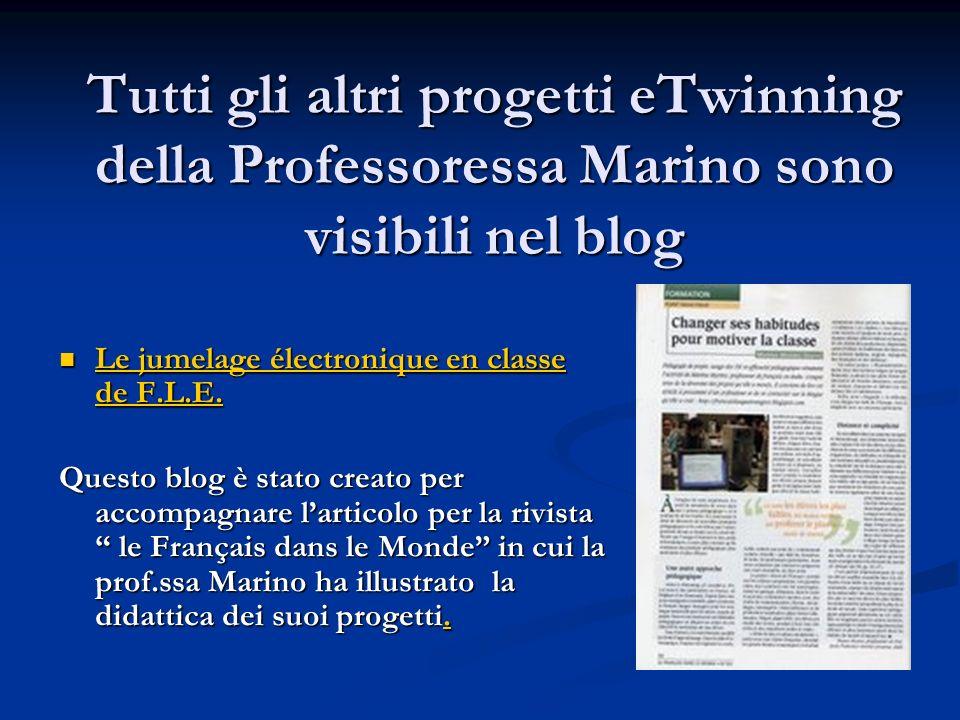 Tutti gli altri progetti eTwinning della Professoressa Marino sono visibili nel blog