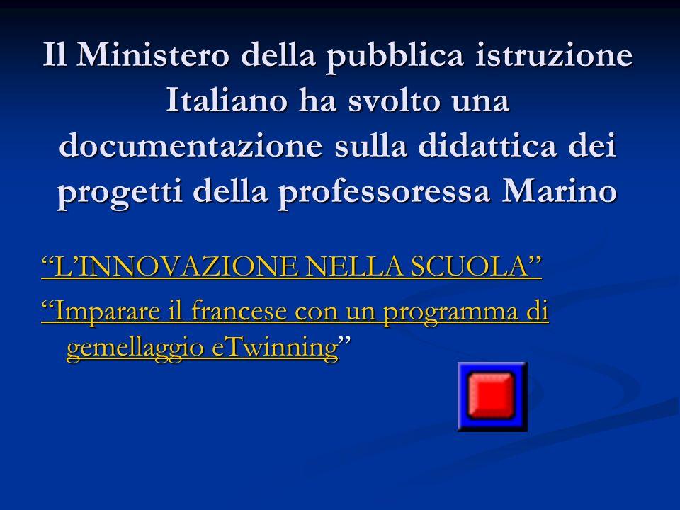 Il Ministero della pubblica istruzione Italiano ha svolto una documentazione sulla didattica dei progetti della professoressa Marino