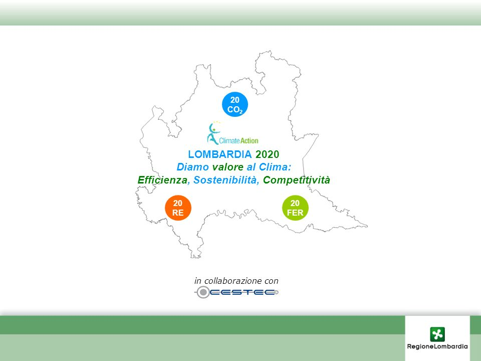 LOMBARDIA 2020 Diamo valore al Clima: Efficienza, Sostenibilità, Competitività