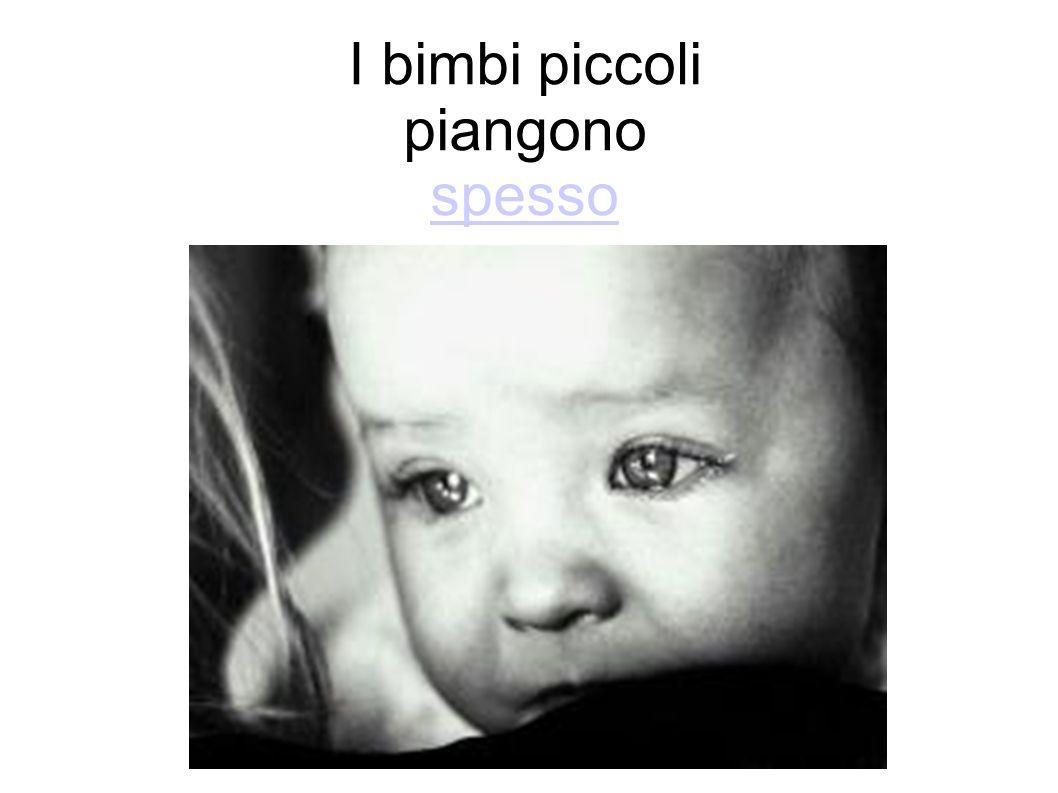 I bimbi piccoli piangono spesso