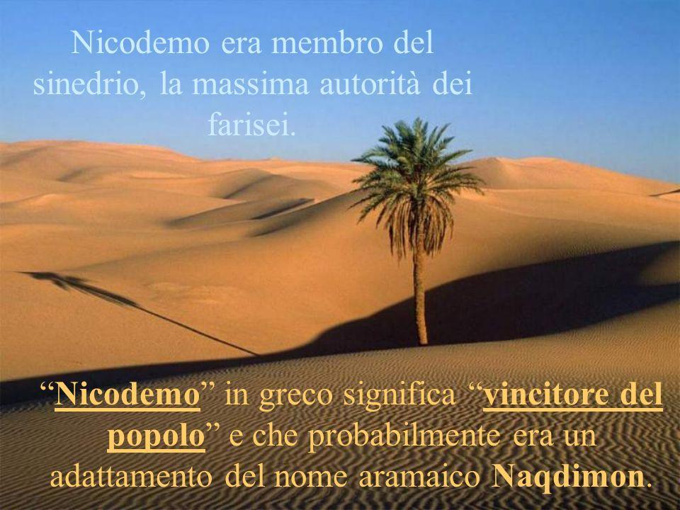 Nicodemo era membro del sinedrio, la massima autorità dei farisei.