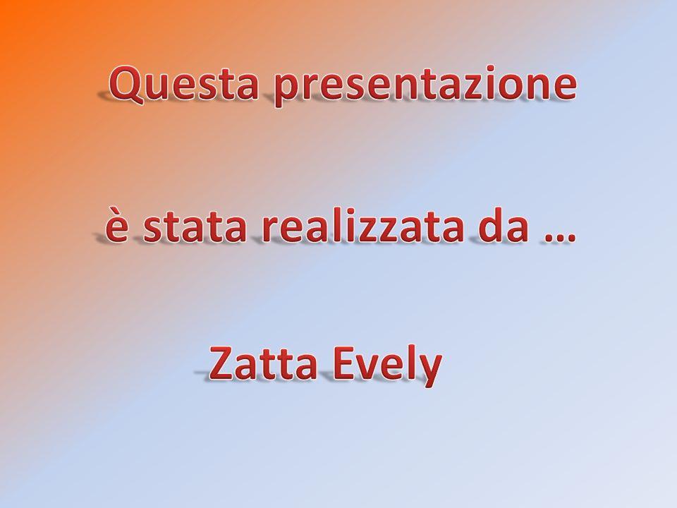 Questa presentazione è stata realizzata da … Zatta Evely
