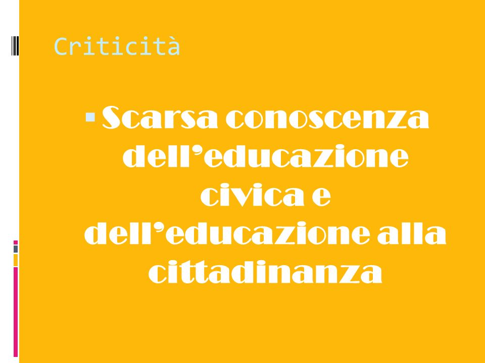 Criticità Scarsa conoscenza dell'educazione civica e dell'educazione alla cittadinanza