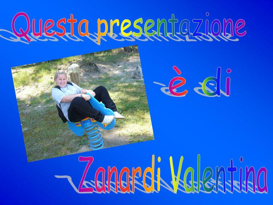 Questa presentazione è di Zanardi Valentina