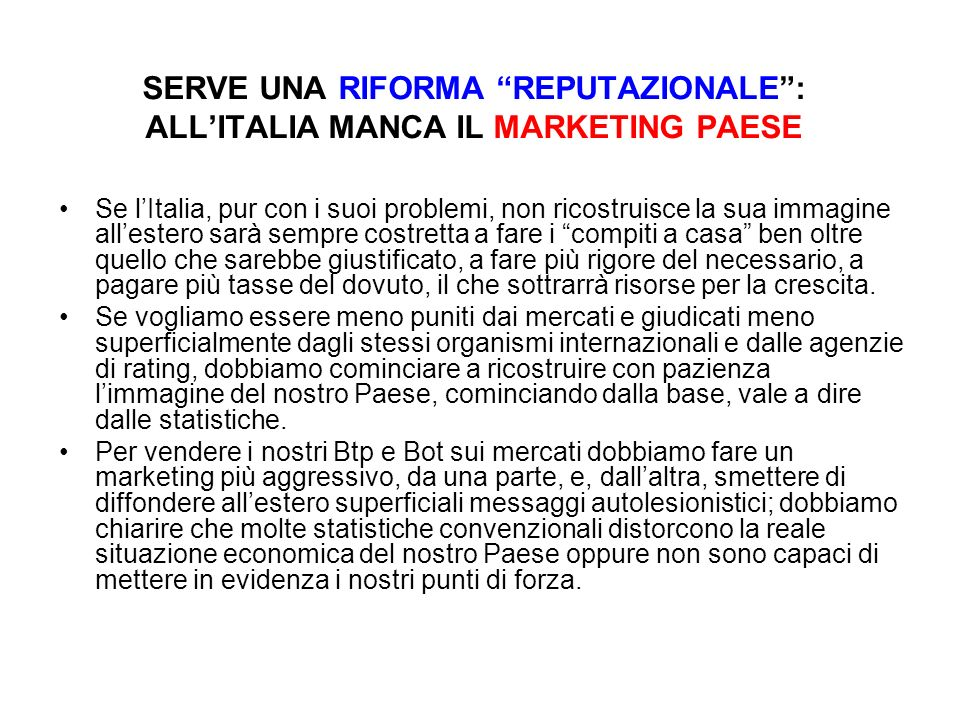 SERVE UNA RIFORMA REPUTAZIONALE : ALL'ITALIA MANCA IL MARKETING PAESE