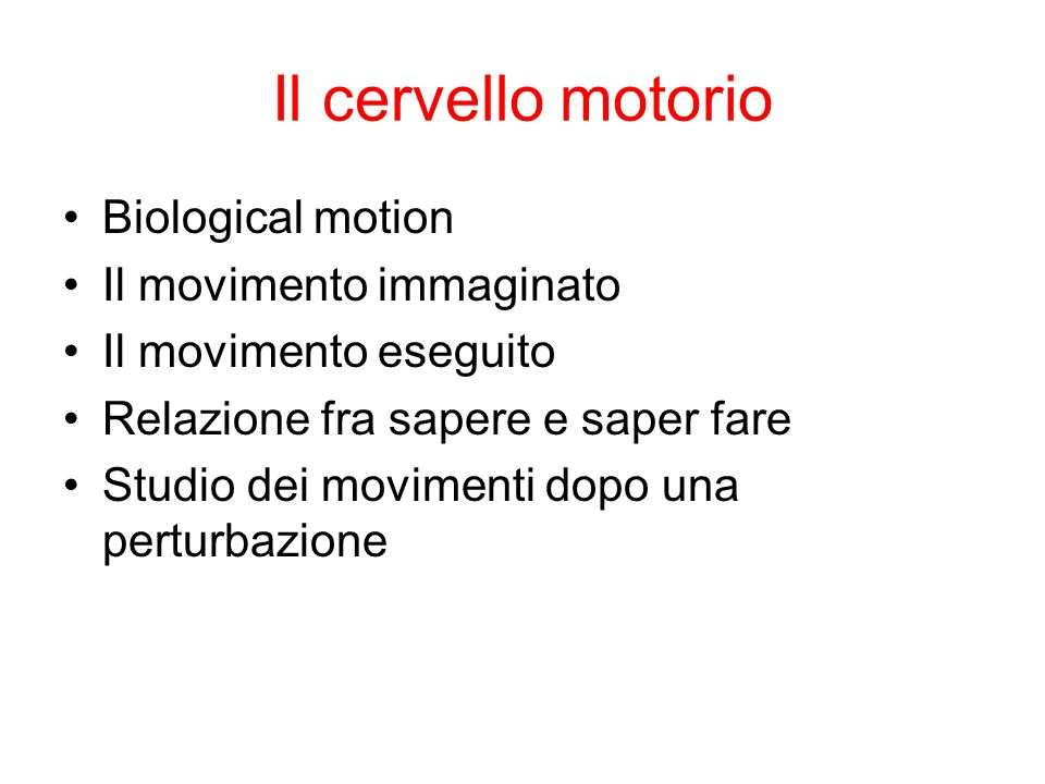 Il cervello motorio Biological motion Il movimento immaginato