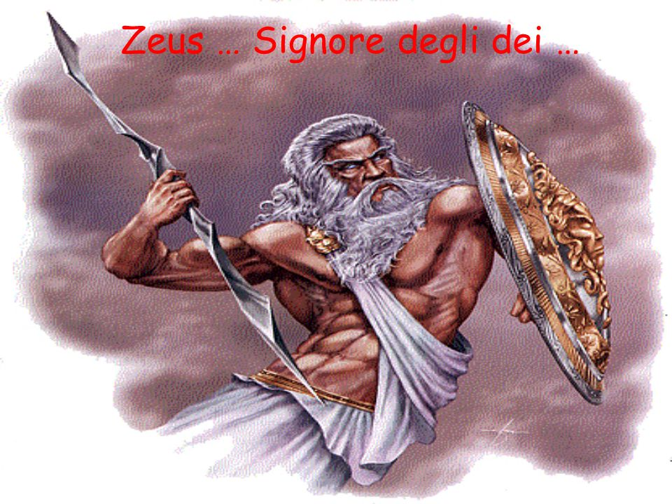 Zeus … Signore degli dei …