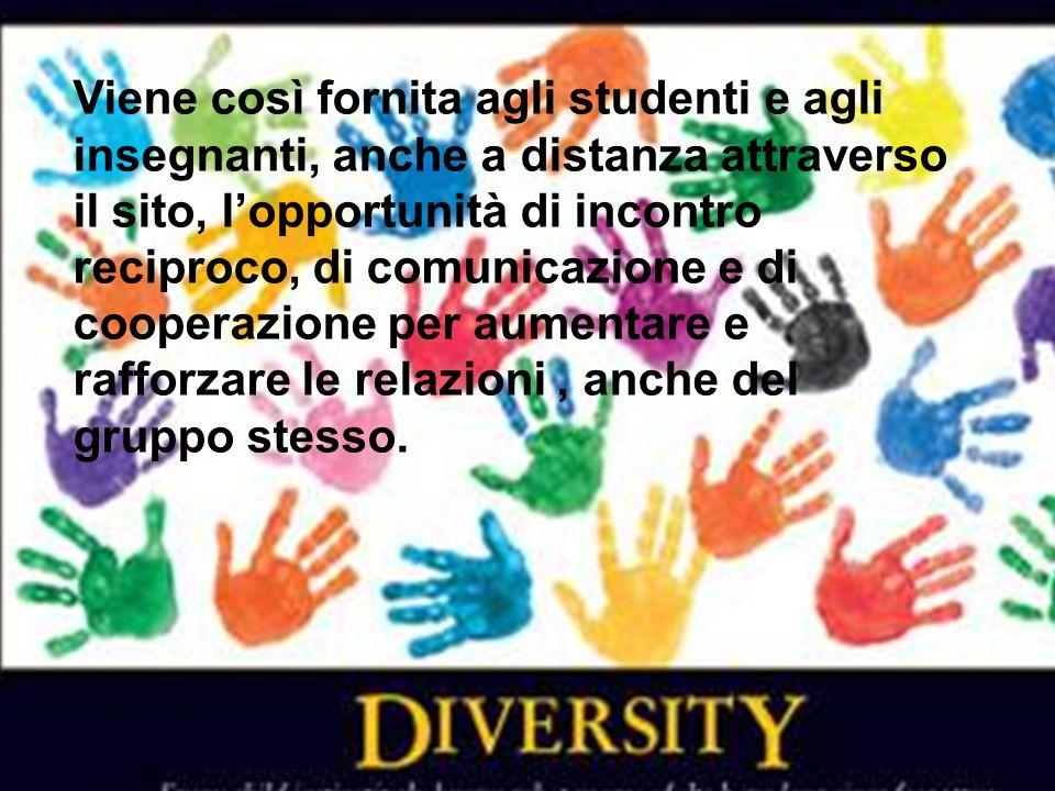 Viene così fornita agli studenti e agli insegnanti, anche a distanza attraverso il sito, l'opportunità di incontro reciproco, di comunicazione e di cooperazione per aumentare e rafforzare le relazioni , anche del gruppo stesso.