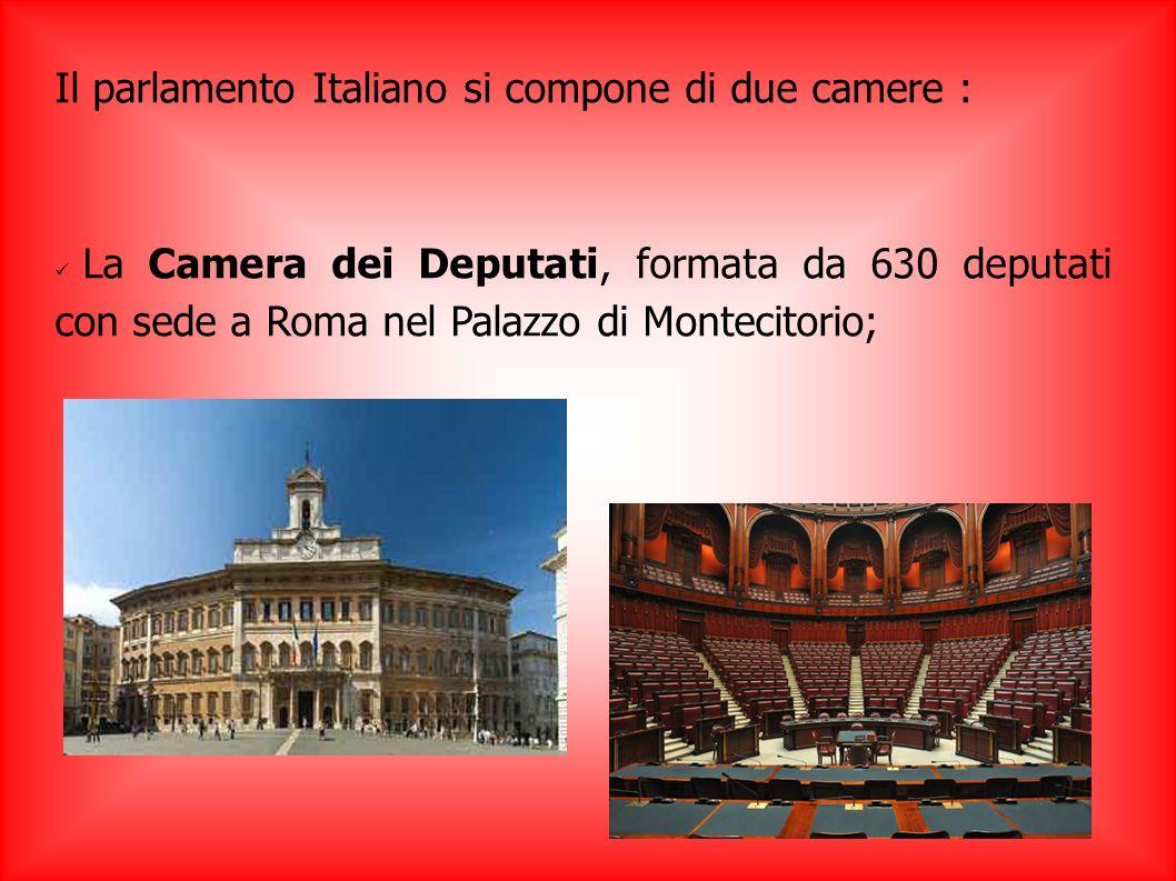 Il parlamento Italiano si compone di due camere :