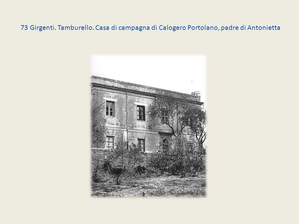 73 Girgenti. Tamburello. Casa di campagna di Calogero Portolano, padre di Antonietta