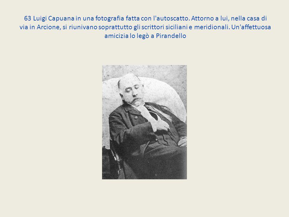 63 Luigi Capuana in una fotografia fatta con l autoscatto