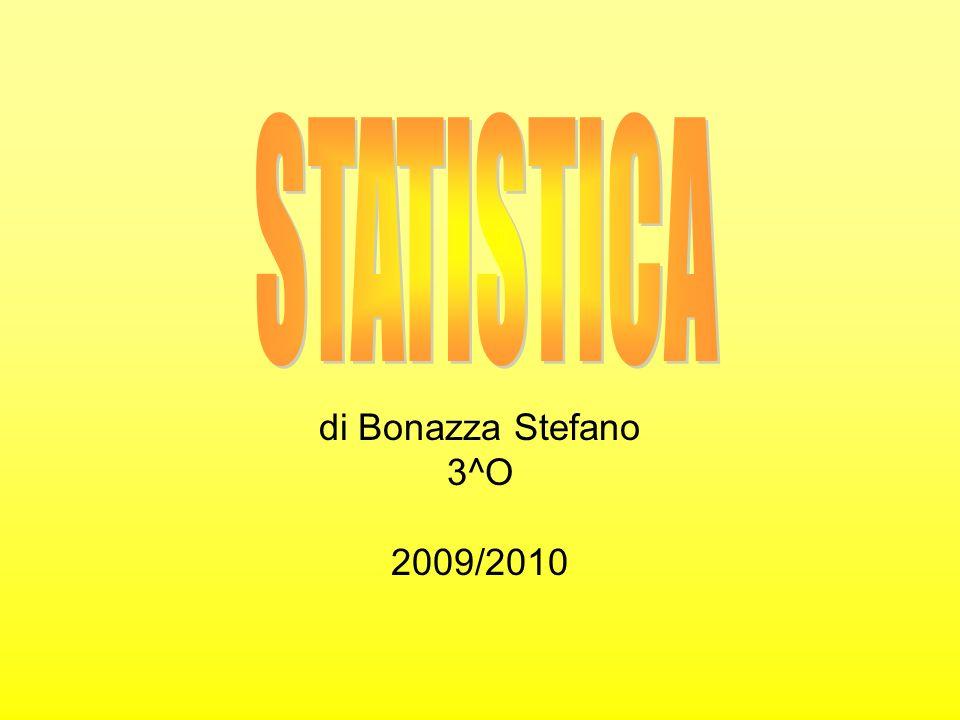 STATISTICA di Bonazza Stefano 3^O 2009/2010